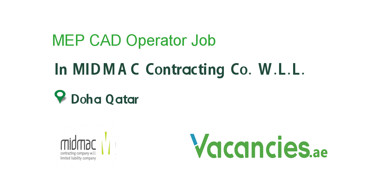 MEP CAD Operator job in MIDMAC Contracting Co  W L L  in