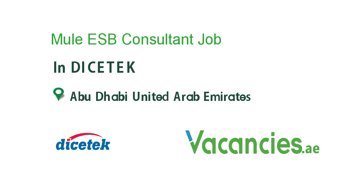Mule ESB Consultant job in DICETEK in Abu Dhabi United Arab