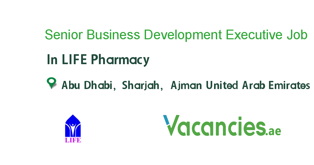 Senior Business Development Executive Job In Life Pharmacy