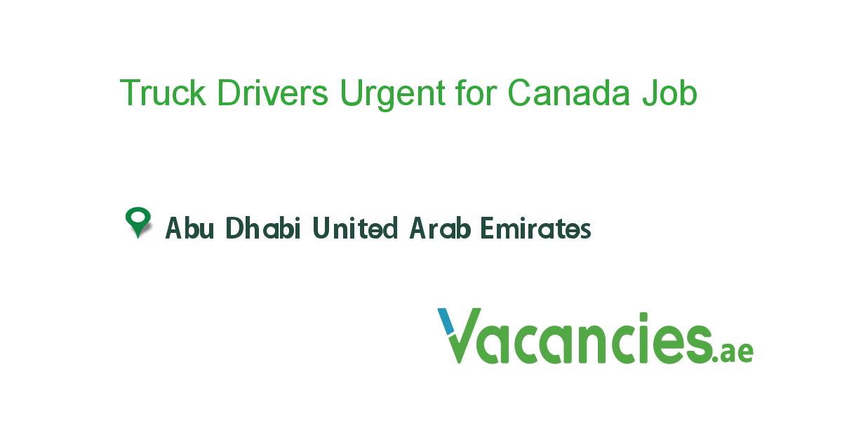 Truck Drivers Urgent for Canada