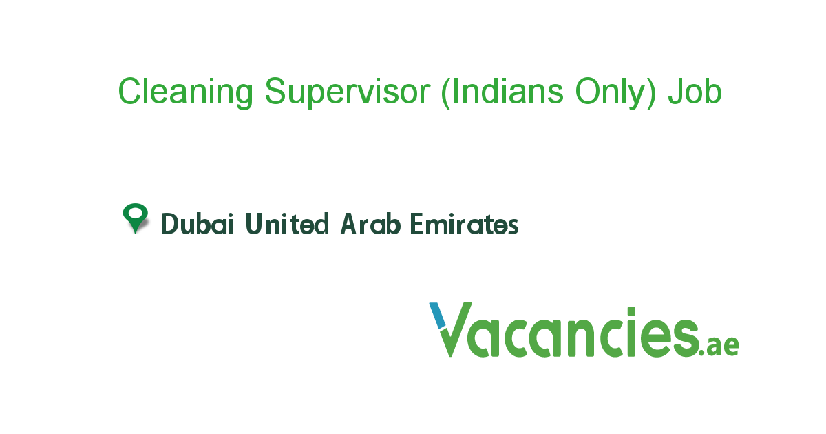 Cleaning Supervisor (Indians Only) - Vacancies.ae