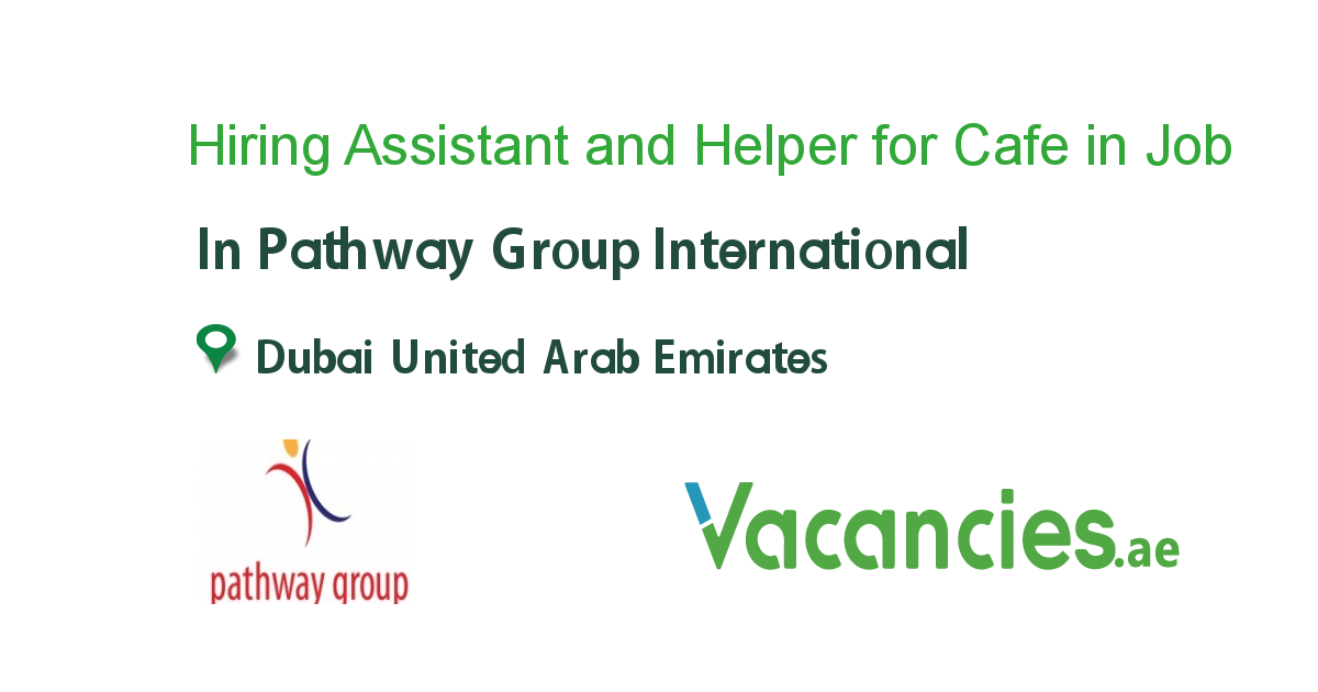 Hiring Assistant and Helper for Cafe in Dubai