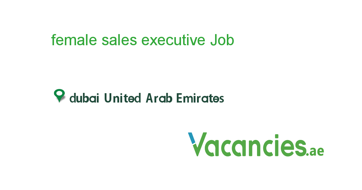 female sales executive - Vacancies.ae