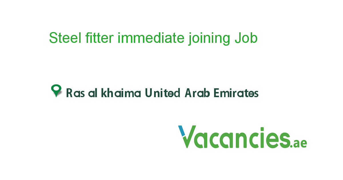 Steel fitter immediate joining - Vacancies.ae