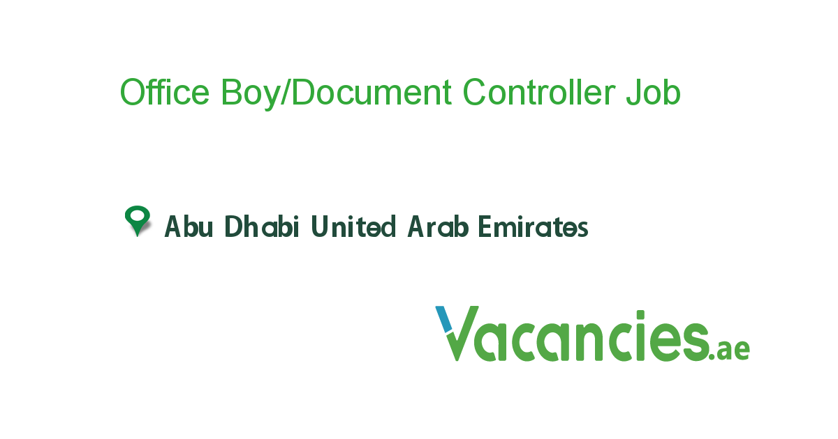 Office Boy/Document Controller - Vacancies.ae