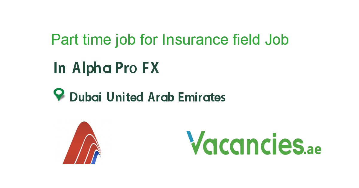 Part time job for Insurance field officers job in Alpha ...