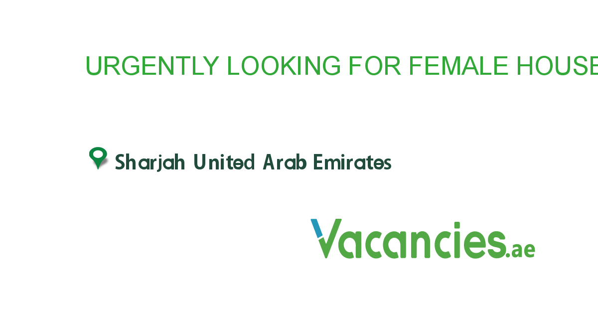 URGENTLY LOOKING FOR FEMALE HOUSEKEEPING / CLEANER!!! - Vacancies.ae