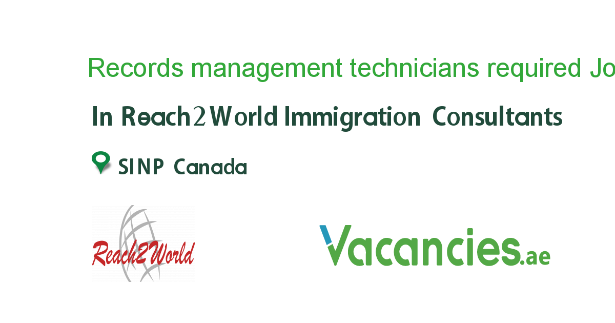 Records management technicians required in Canada - Vacancies.ae